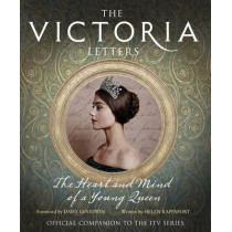 The Victoria Letters: The official companion to the ITV Victoria series by Helen Rappaport, 9780008196837