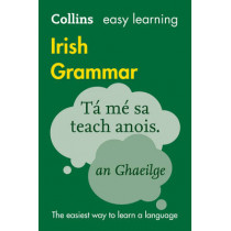 Collins Easy Learning Irish Grammar: Trusted support for learning by Collins Dictionaries, 9780008207045