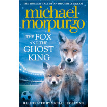 The Fox and the Ghost King by Michael Morpurgo, 9780008215804