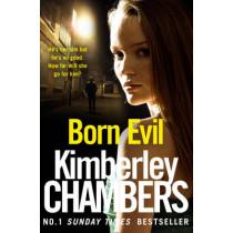Born Evil by Kimberley Chambers, 9780008228606
