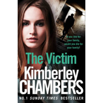 The Victim (The Mitchells and O'Haras Trilogy, Book 3) by Kimberley Chambers, 9780008228705
