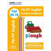 P6/P7 English Practice Workbook: Extra Practice for CfE Primary School English (Leckie Primary Success) by Leckie & Leckie, 9780008250287