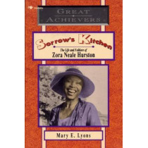 Sorrow's Kitchen: The Life and Folklore of Zora Neale Hurston by Mary E. Lyons, 9780020444459