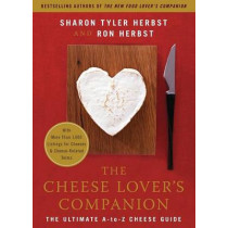 The Cheese Lover's Companion: The Ultimate A-to-Z Cheese Guide with More Than 1,000 Listings for Cheeses and Cheese-Related Terms by Sharon Tyler Herbst, 9780060537043