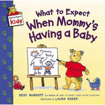 What to Expect When Mommy's Having a Baby by Heidi Murkoff, 9780060538026
