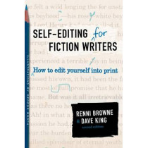 Self-Editing for Fiction Writers, Second Edition: How to Edit Yourself Into Print by Renni Browne, 9780060545697