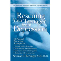 Rescuing Your Teenager from Depression by Norman T Berlinger, 9780060567217