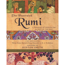 The Illustrated Rumi: A Treasury of Wisdom from the Poet of the Soul by Philip Dunn, 9780060620189