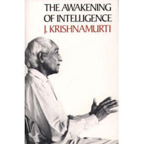 The Awakening of Intelligence by J. Krishnamurti, 9780060648343