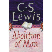 The Abolition of Man: Readings for Meditation and Reflection by C. S. Lewis, 9780060652944