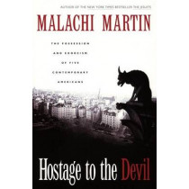 Hostage to the Devil: The Possession and Exorcism of Five Americans by Malachi Martin, 9780060653378