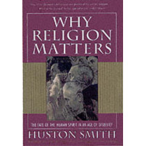 Why Religion Matters by Huston Smith, 9780060671020