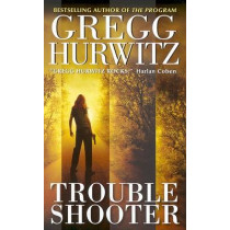 Trouble Shooter by Gregg Hurwitz, 9780060731458