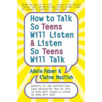 How to Talk So Teens Will Listen and Listen So Teens Will Talk by Adele Faber, 9780060741266