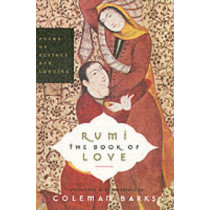Rumi: The Book of Love: Poems of Ecstasy and Longing by Coleman Barks, 9780060750503