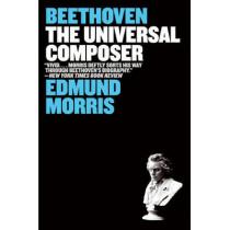 Beethoven: The Universal Composer (Eminent Lives) by Morris, Edmund, 9780060759759