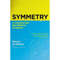 Symmetry: A Journey into the Patterns of Nature by Marcus Du Sautoy, 9780060789411