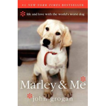 Marley & Me: Life and Love with the World's Worst Dog by John Grogan, 9780060817091