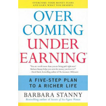 Overcoming Underearning: Overcome Your Money Fears and Earn What You Deserve by Barbara Stanny, 9780060818623