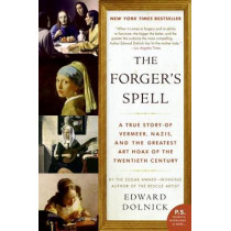 The Forger's Spell: A True Story of Vermeer, Nazis, and the Greatest Art Hoax of the Twentieth Century by Edward Dolnick, 9780060825423
