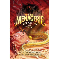 The Menagerie #2: Dragon on Trial by Tui T. Sutherland, 9780060851453