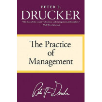 The Practice of Management by Peter F Drucker, 9780060878979