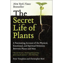 The Secret Life of Plants: A Fascinating Account of the Physical, Emotional, and Spiritual Relations Between Plants and Man by Peter Tompkins, 9780060915872