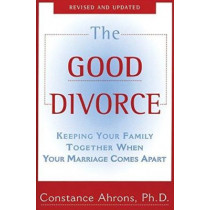 The Good Divorce by Constance Ahrons, 9780060926342