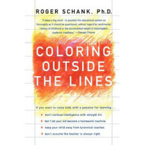 Coloring Outside the Lines by Roger Schank, 9780060930776