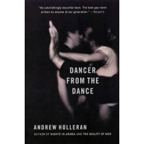 Dancer from the Dance by Andrew Holleran, 9780060937065