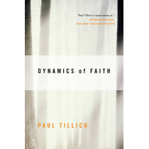 Dynamics of Faith by Paul Tillich, 9780060937133
