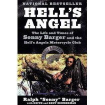 Hell's Angel: The Life and Times of Sonny Barger and the Hell's Angels Motorcycle Club by Sonny Barger, 9780060937546
