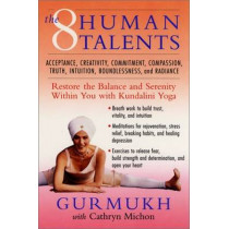 The Eight Human Talents: Restore the Balance and Serenity within You with Kundalini Yoga by Gurmukh, 9780060954659