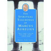 The Spiritual Teachings of Marcus Aurelius by Mark Forstater, 9780060955106