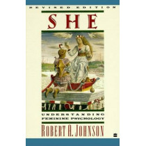 She: Understanding Feminine Psychology by Robert A. Johnson, 9780060963972