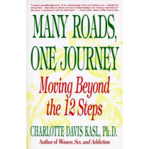 Many Roads, One Journey: Moving beyond the 12 Steps by Charlotte Kasl, 9780060965181