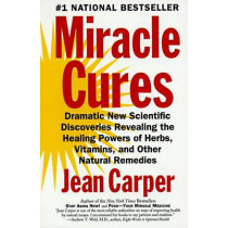 Miracle Cure by Jean Carper, 9780060984366