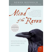Mind of the Raven: Investigations and Adventures with Wolf-Birds by Bernd Heinrich, 9780061136054
