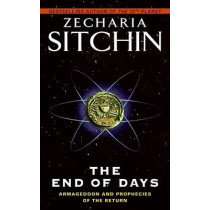 The End of Days: Armageddon and Prophecies of the Return by Zecharia Sitchin, 9780061239212