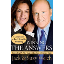 Winning: The Answers: Confronting 74 of the Toughest Questions in Business Today by Jack Welch, 9780061241499