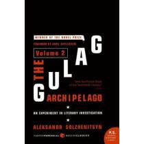 The Gulag Archipelago: v. 2: Experiment in Literary Investigation by Aleksandr Solzhenitsyn, 9780061253720