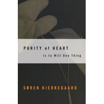 Purity of Heart is to Will One Thing: Spiritual Preparation for the Office of Confession by Soren Kierkegaard, 9780061300042