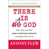 There Is a God: How the World's Most Notorious Atheist Changed His Mind by Antony Flew, 9780061335303