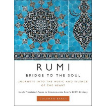 Rumi: Bridge to the Soul: Journeys into the Music and Silence of the Heart by Coleman Barks, 9780061338168