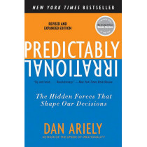 Predictably Irrational, Revised and Expanded Edition: The Hidden Forces That Shape Our Decisions by Dr Dan Ariely, 9780061353246