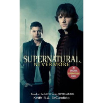 Supernatural: Nevermore by Keith R a DeCandido, 9780061370908