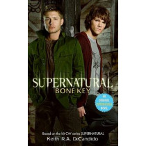 Supernatural: Bone Key by Keith R a DeCandido, 9780061435034