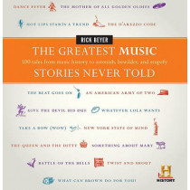 The Greatest Music Stories Never Told: 100 Tales from Music History to Astonish, Bewilder, and Stupefy by Rick Beyer, 9780061626982