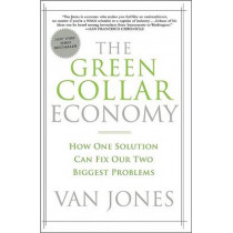 The Green Collar Economy: How One Solution Can Fix Our Two Biggest Problems by Van Jones, 9780061650765