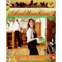 The Pioneer Woman Cooks: Recipes from an Accidental Country Girl by Ree Drummond, 9780061658198